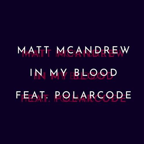 In My Blood von Matt McAndrew