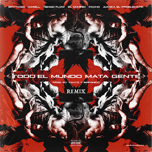 Todo el Mundo Mata Gente (Remix) de Brytiago and Darell Ñengo Flow