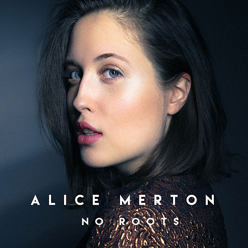 No Roots EP by Alice Merton