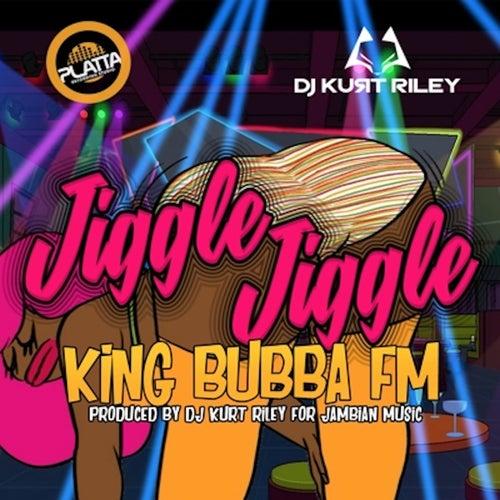 Jiggle Jiggle by King Bubba Fm