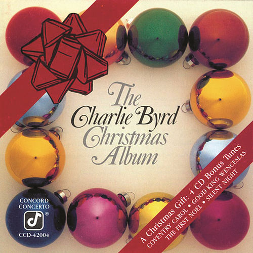 The Charlie Byrd Christmas Album von Charlie Byrd