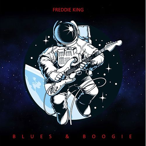 Blues & Boogie by Freddie King
