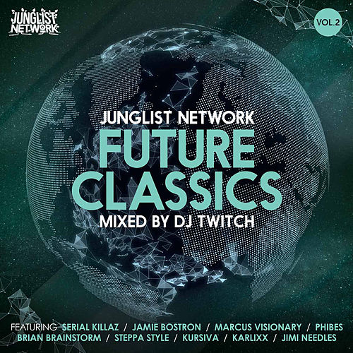 Junglist Network's Future Classics Volume 2 by DJ Twitch by Various Artists