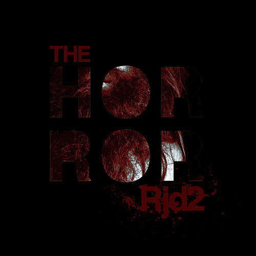 The Horror: Deluxe by RJD2
