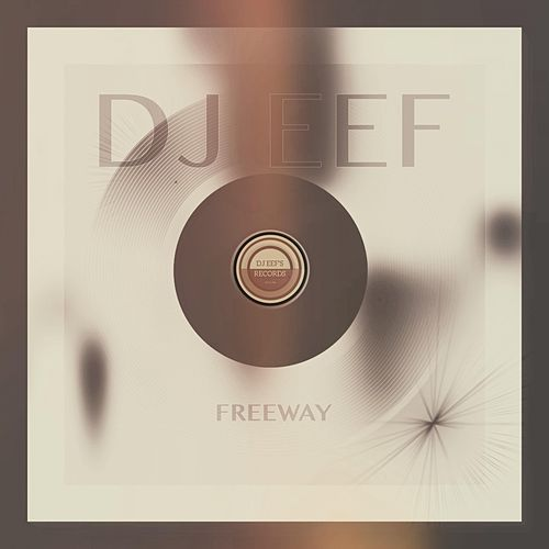 Freeway de DJ Eef