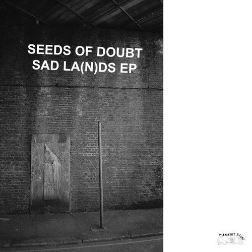 Sad La(N)ds de Seeds Of Doubt