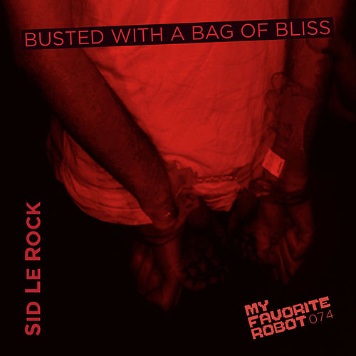 Busted With A Bag Of Bliss von Sid Le Rock