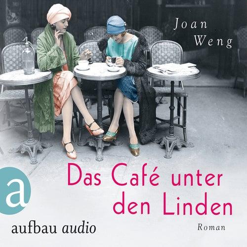 Das Café unter den Linden (Ungekürzt) von Joan Weng