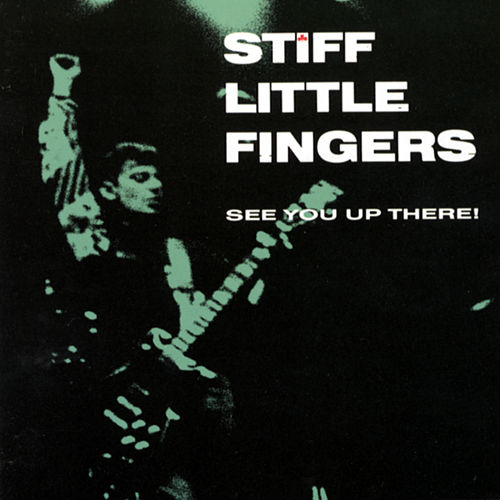 See You Up There! von Stiff Little Fingers