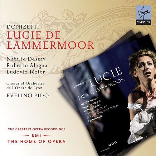 Donizetti: Lucie di Lammermoor by Natalie Dessay