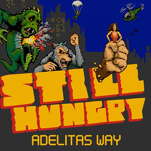 Still Hungry de Adelitas Way