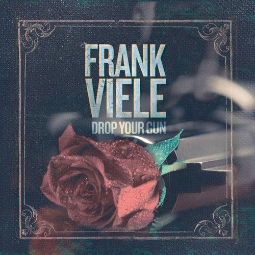 Drop Your Gun von Frank Viele