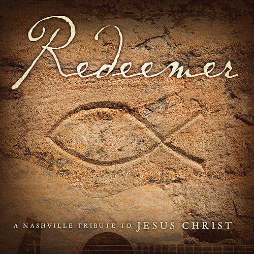 Redeemer: A Nashville Tribute to Jesus Christ de Nashville Tribute Band
