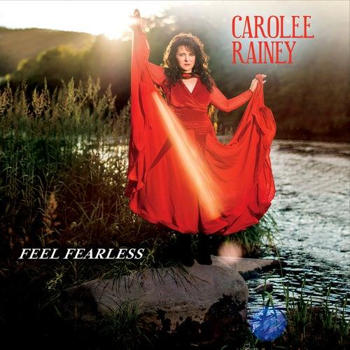 Feel Fearless de Carolee Rainey