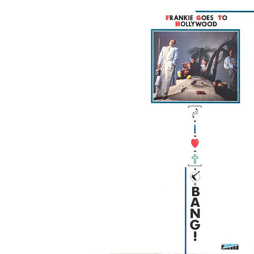 Bang! (Here Comes A Supernova) de Frankie Goes to Hollywood