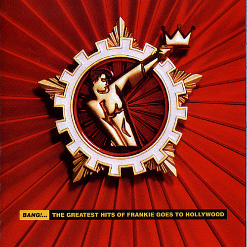 Bang!... The Greatest Hits Of Frankie Goes To Hollywood de Frankie Goes to Hollywood