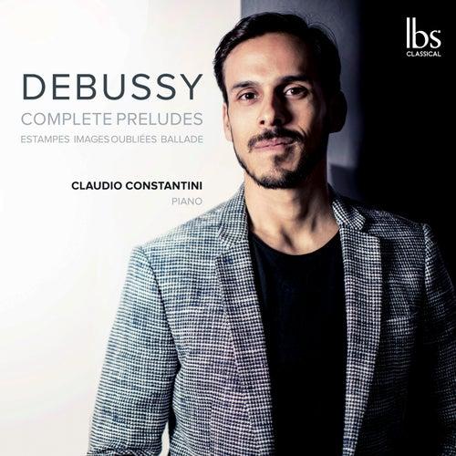 Debussy: Complete Préludes de Claudio Constantini