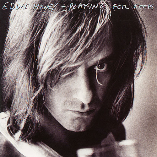 Playing for Keeps by Eddie Money