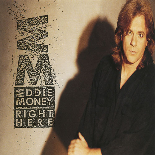 Right Here by Eddie Money