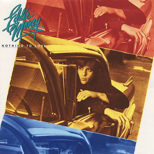 Nothing to Lose by Eddie Money