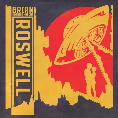 Roswell by Brian Koenigsknecht