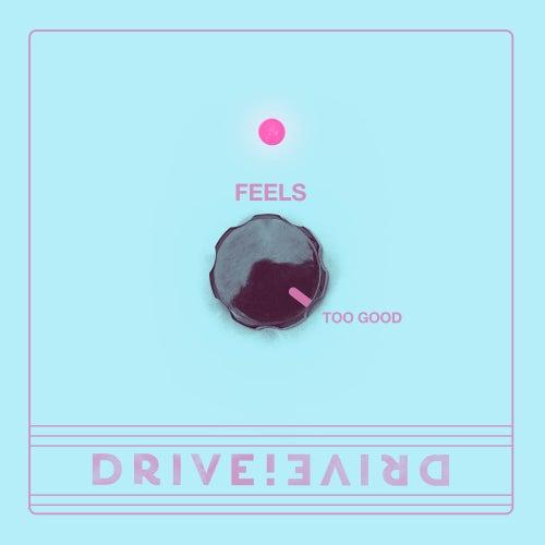 Feels by Drive!Drive!