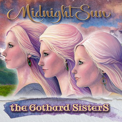 Midnight Sun by The Gothard Sisters