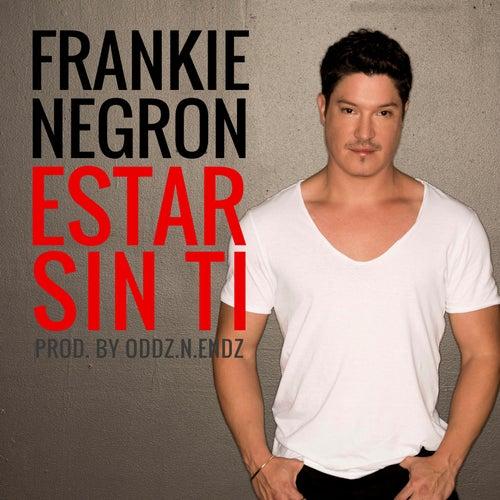 Estar Sin Ti by Frankie Negron