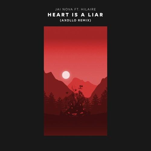 Heart Is A Liar (Axollo Remix) by Jai Nova