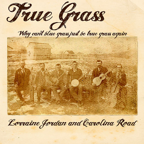 Why Can't Bluegrass Be True Grass Again by Lorraine Jordan