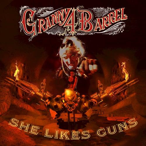 She Likes Guns by Granny 4 Barrel