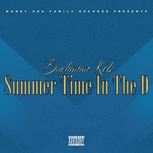 Summer Time in the D by Buchanan Kelz