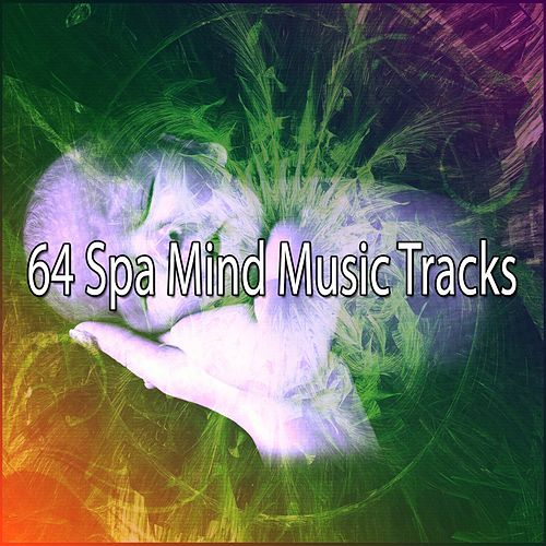64 Spa Mind Music Tracks by Relaxing Spa Music