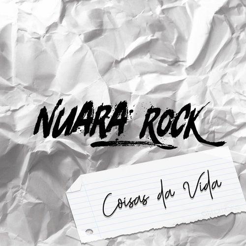 Coisas da Vida by NuaraRock