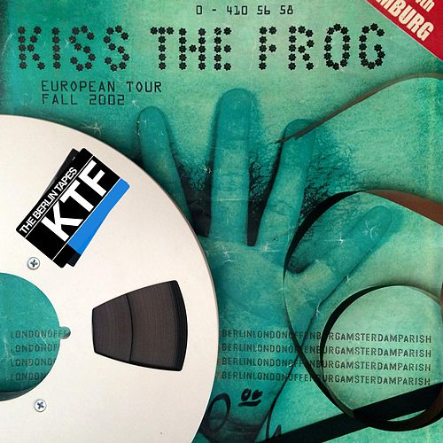 The Berlin Tapes by Kiss the Frog