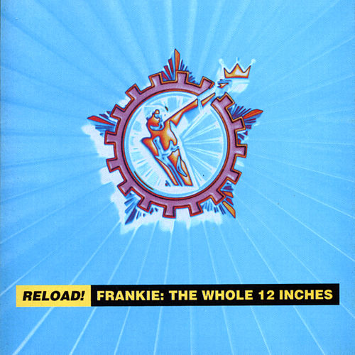 Reload! Frankie: The Whole 12 Inches de Frankie Goes to Hollywood