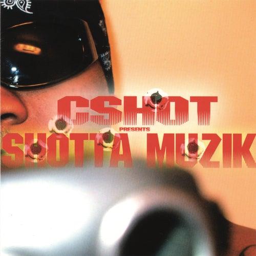 Shotta Muzik by CShot