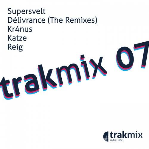 Trakmix 07 (Délivrance The Remixes) de Supersvelt