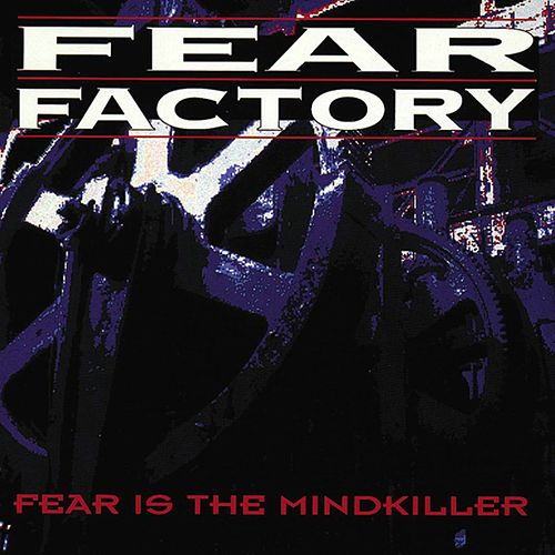 Fear Is The Mind Killer de Fear Factory