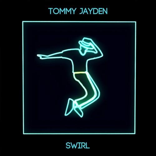 Swirl by Tommy Jayden