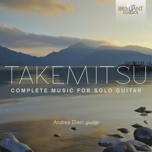 Takemitsu: Complete Music for Solo Guitar by Andrea Dieci