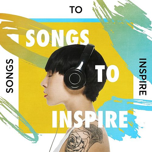 Songs to Inspire von Various Artists