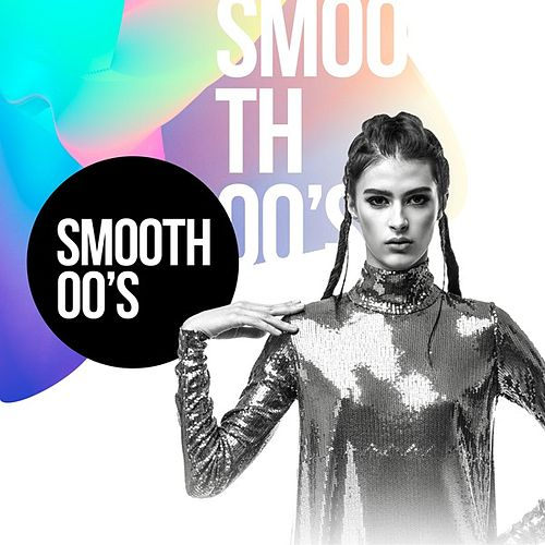 Smooth 00's by Various Artists