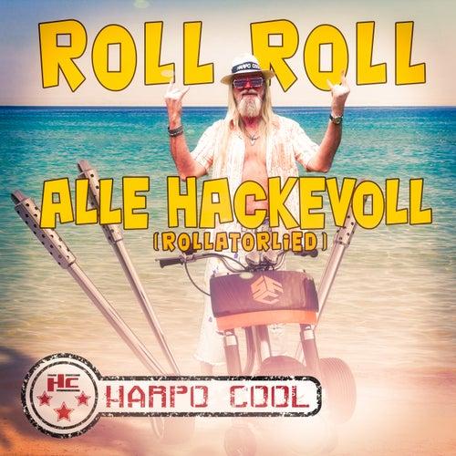 Roll Roll alle Hackevoll (Rollatorlied) von Harpo Cool