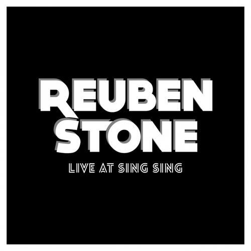 Reuben Stone Live at Sing Sing by Reuben Stone