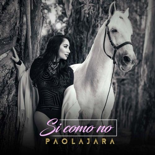 Sí, Como No de Paola Jara