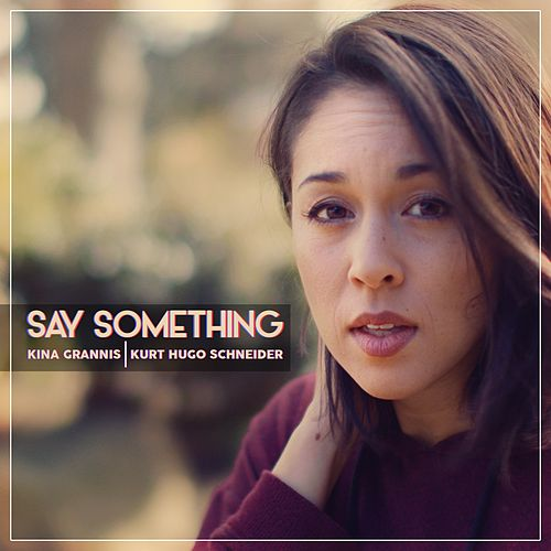 Say Something von Kurt Hugo Schneider