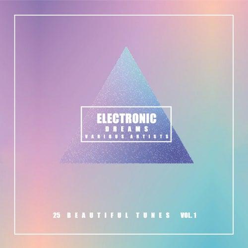 Electronic Dreams (25 Beautiful Tunes), Vol. 1 de Various Artists