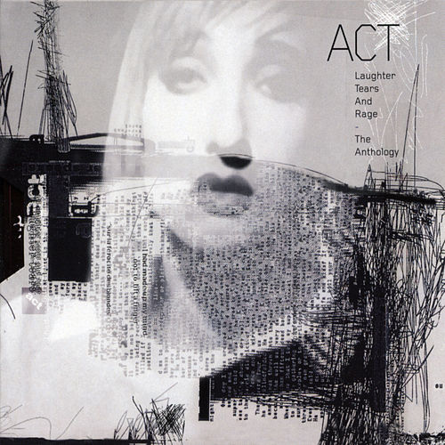 Laughter, Tears And Rage - The Anthology von ACT