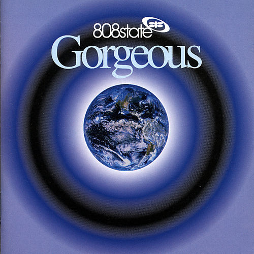 Gorgeous (Remastered) by 808 State